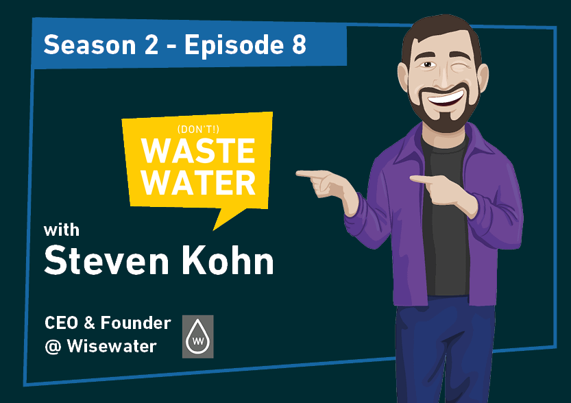 Steven Kohn - Guest of the Don't Waste Water Podcast