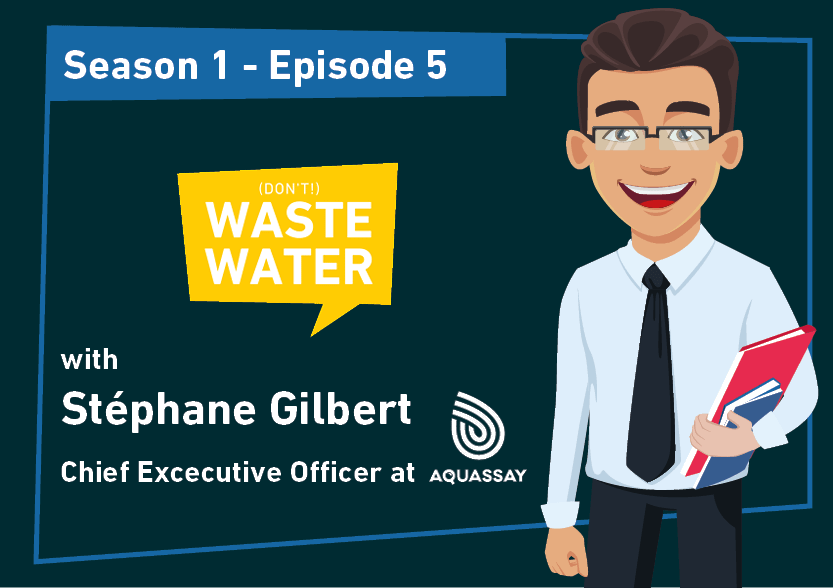 Stephane Gilbert - Guest of the Don't Waste Water Podcast
