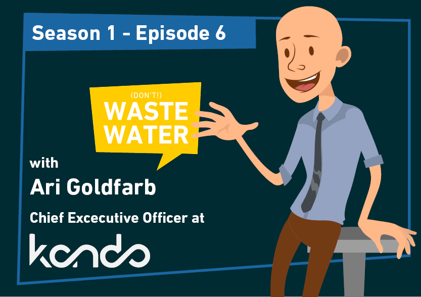 Ari Goldfarb - Guest of the Don't Waste Water Podcast