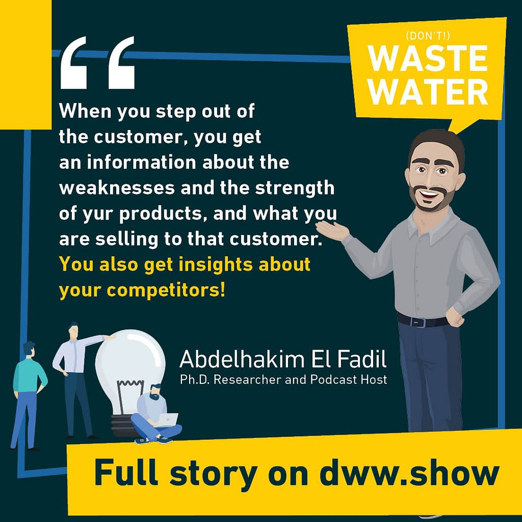 How do you get insight about your competitors? Often by meeting your customers, as Abdelhakim El Fadil shares.
