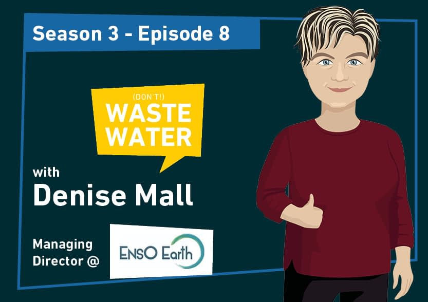 Denise E Mall - Guest of the don't Waste Water Podcast