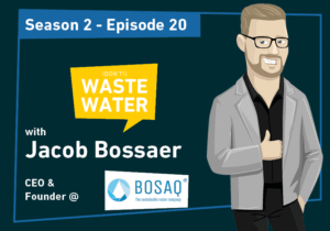 Jacob Bossaer - Guest of the Don't Waste Water Podcast