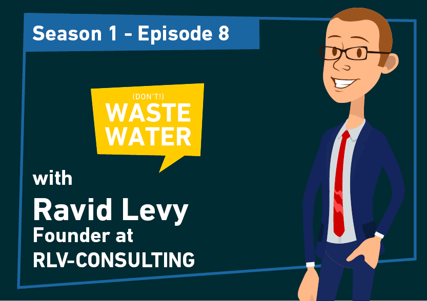 Ravid Levy - Second Appearance as a guest of the Don't Waste Water Podcast
