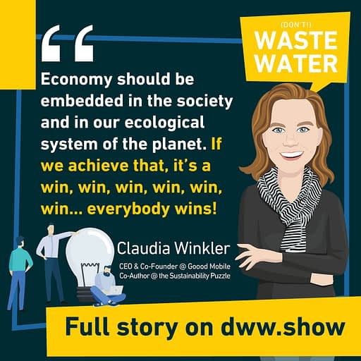 If you embed economy inside ecological systems and in our society, everybody wins. That's an key piece of the Sustainability Puzzle, according to Claudia WInkler!