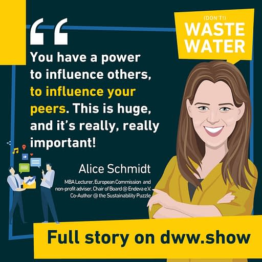 You have a power to influence your peers. Use it to solve the Sustainability Puzzle! That's Alice Schmidt's advice.