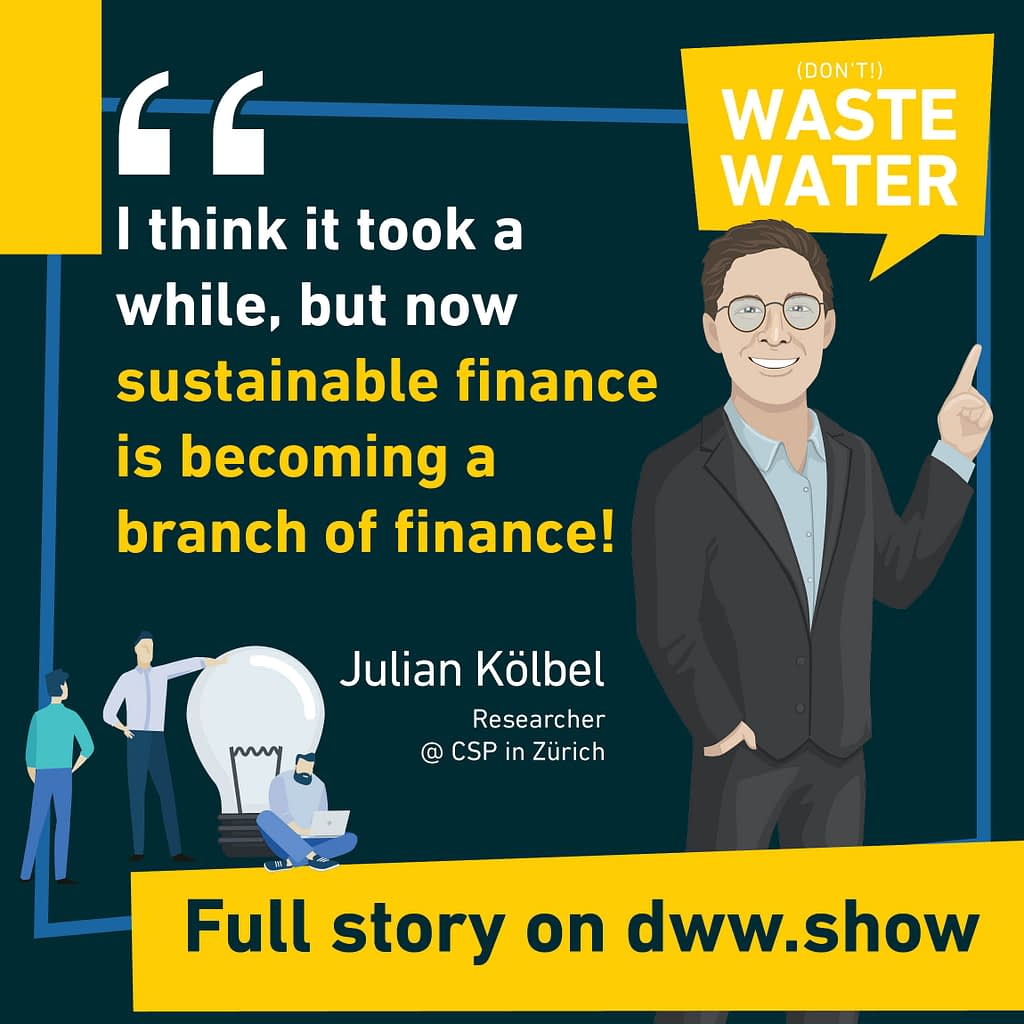 It took a while, but now sustainable finance is becoming a branch of finance - thinks Julian Kölbel