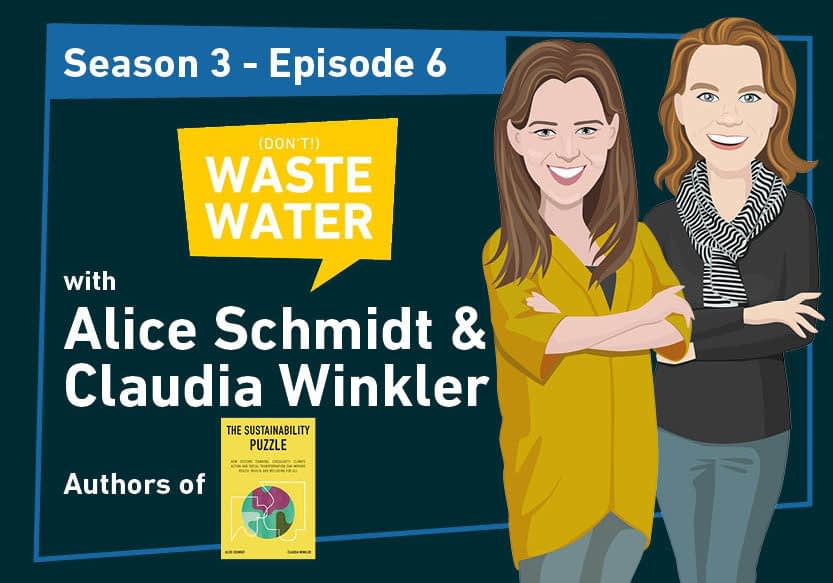 Alice Schmidt and Claudia Winkler, guests of the Don't Waste Water Podcast