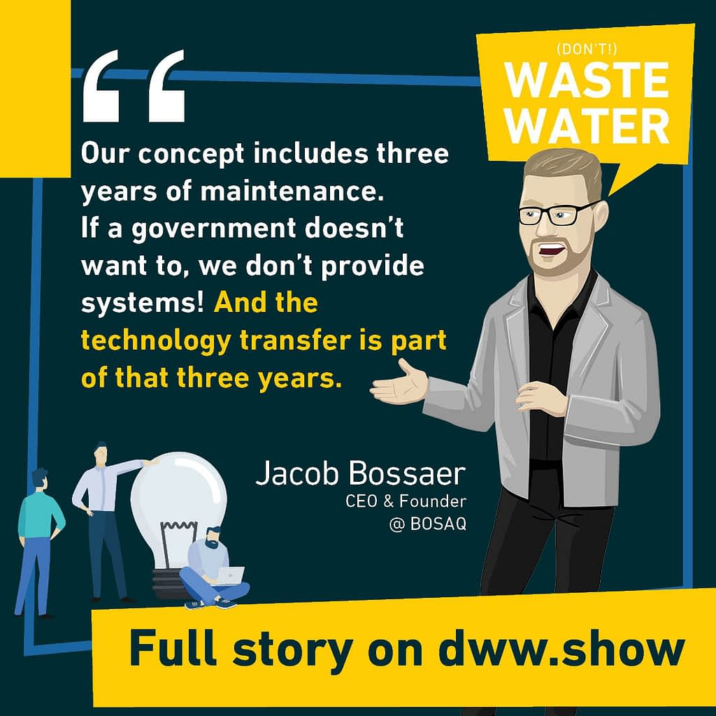 Our concept includes three years of maintenance. If a government doesn't want to, we don't provide systems! And the technology transfer is part of that three years.