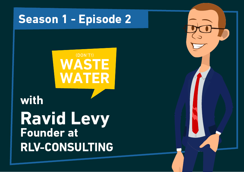 Ravid Levy - Guest of the Don't Waste Water Podcast
