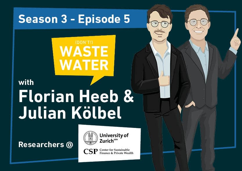 Florian Heeb - Julian Kölbel - Guests of the Don't Waste Water Podcast