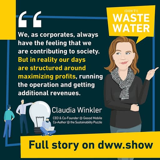 Corporates may always want to maximize profits. If they want to have a better societal impact, a shift is needed, claims Claudia Winkler, the author of the Sustainability Puzzle.