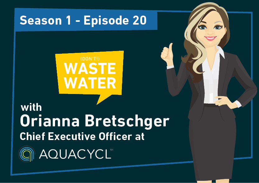 Orianna Bretschger - Guest of the Don't Waste Water Podcast