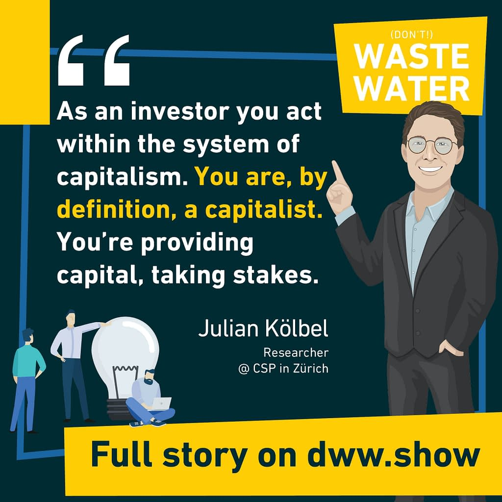 In Impact Investing you are by definition a capitalist. But you can play with the system!