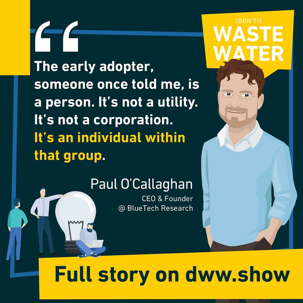The early adopter that will leapfrog your water innovation is a person, not a utility or a corporation. A hind by Paul O'Callaghan!