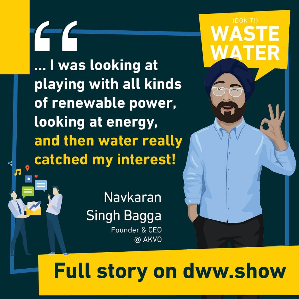 Water is a growing business field, the water industry interested Navkaran Singh Bagga, leading to the foundation of AKVO