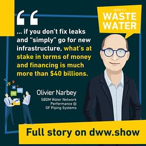 fixing leaks or reducing non-revenue water is less expensive than new infrastructure thinks Olivier Narbey