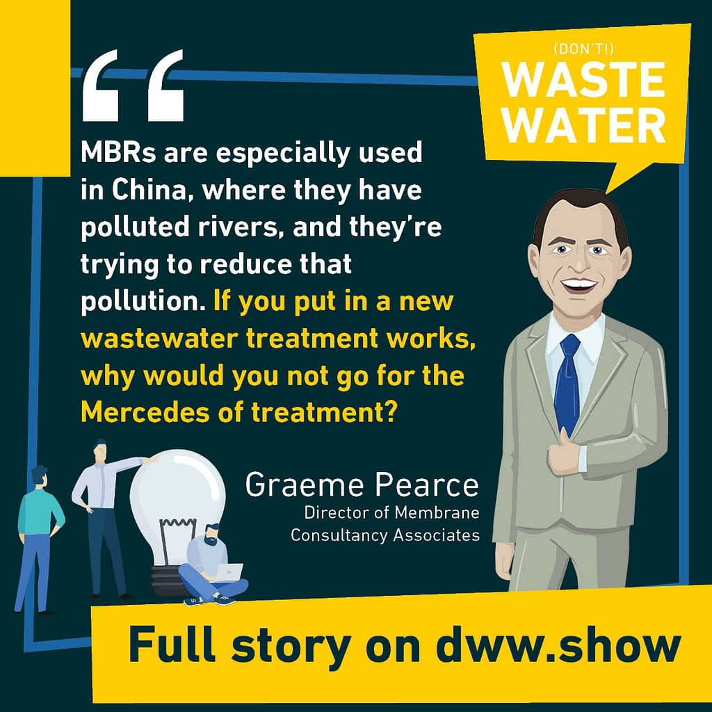 China is a large market for Membrane Bioreactors, as Graeme Pearce recalls on his podcast appearance