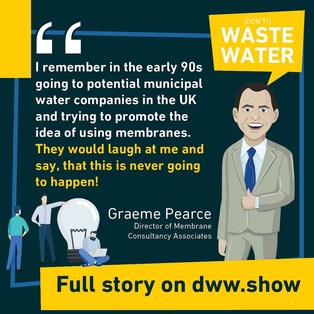 Quote from Graeme Pearce's interview on the Don't Waste Water Podcast on MBRs