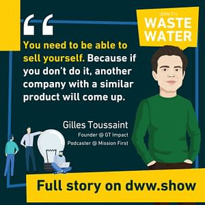 Sell yourself. If you don't do it, someone else will. Gilles Toussaint - GT Impact
