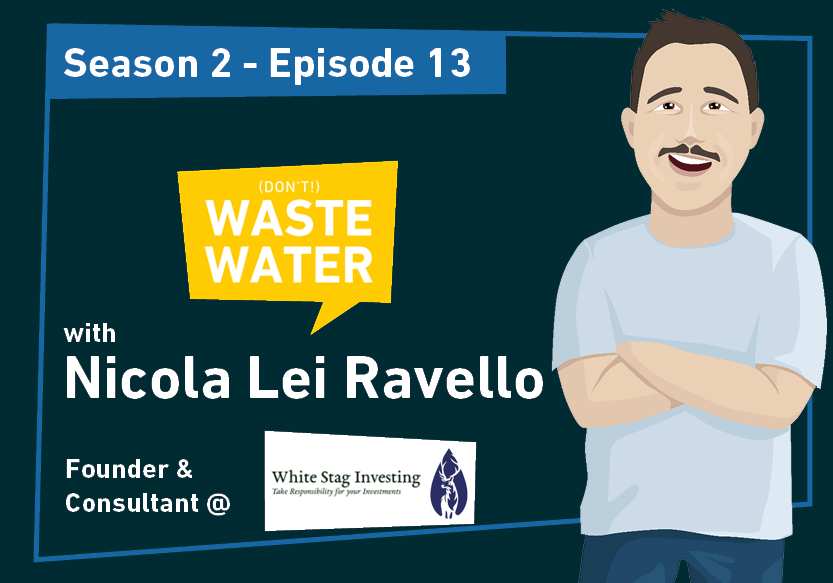 Nicola Lei Ravello - Guest of the Don't Waste Water Podcast