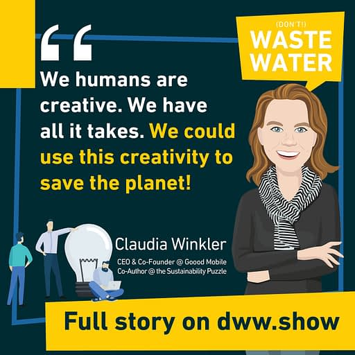 We, humans, are creative. We have all it takes to save the planet! An optimistic note shared by Claudia Winkler.