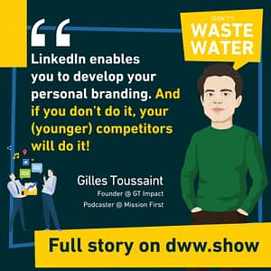 LinkedIn enables you to develop your personal branding. Gilles Toussaint thinks that if you don't do it, younger competitors will!