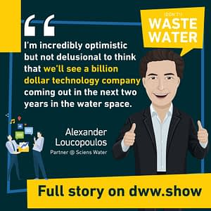 We won't see a unicorn in the US Water Sector in the coming 2 years thinks Alex Loucopoulos from Sciens Water