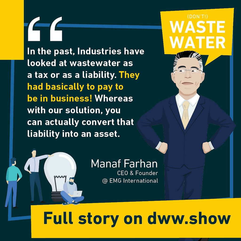 In the past, Industries have looked at wastewater as a tax or as a liability. They had basically to pay to be in business! Whereas with anaerobic digestion, you can actually convert that liability into an asset.
