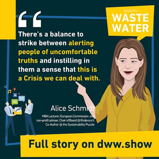 You have to find a balance between uncomfortable truths and getting a sense of how you overcome a crisis, thinks Alice Schmidt, co-author of the Sustainability Puzzle book