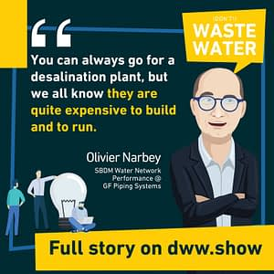 You can always go for desalination, but reducing your non-revenue water to increase water network performance is probably a better option