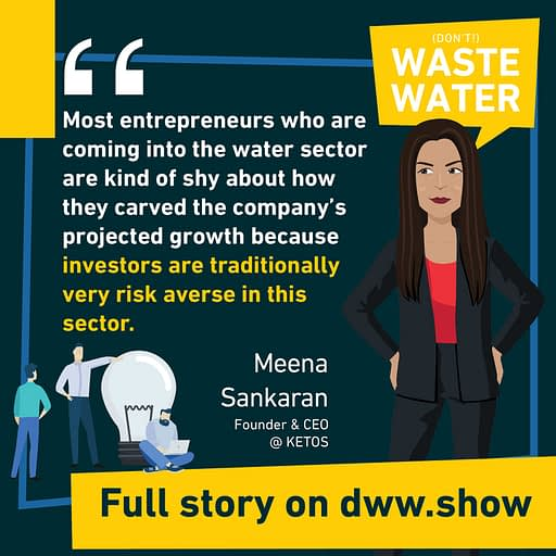 Investors may traditionally be risk averse in the water industry. A hurdle more to overcome for water entrepreneurs.