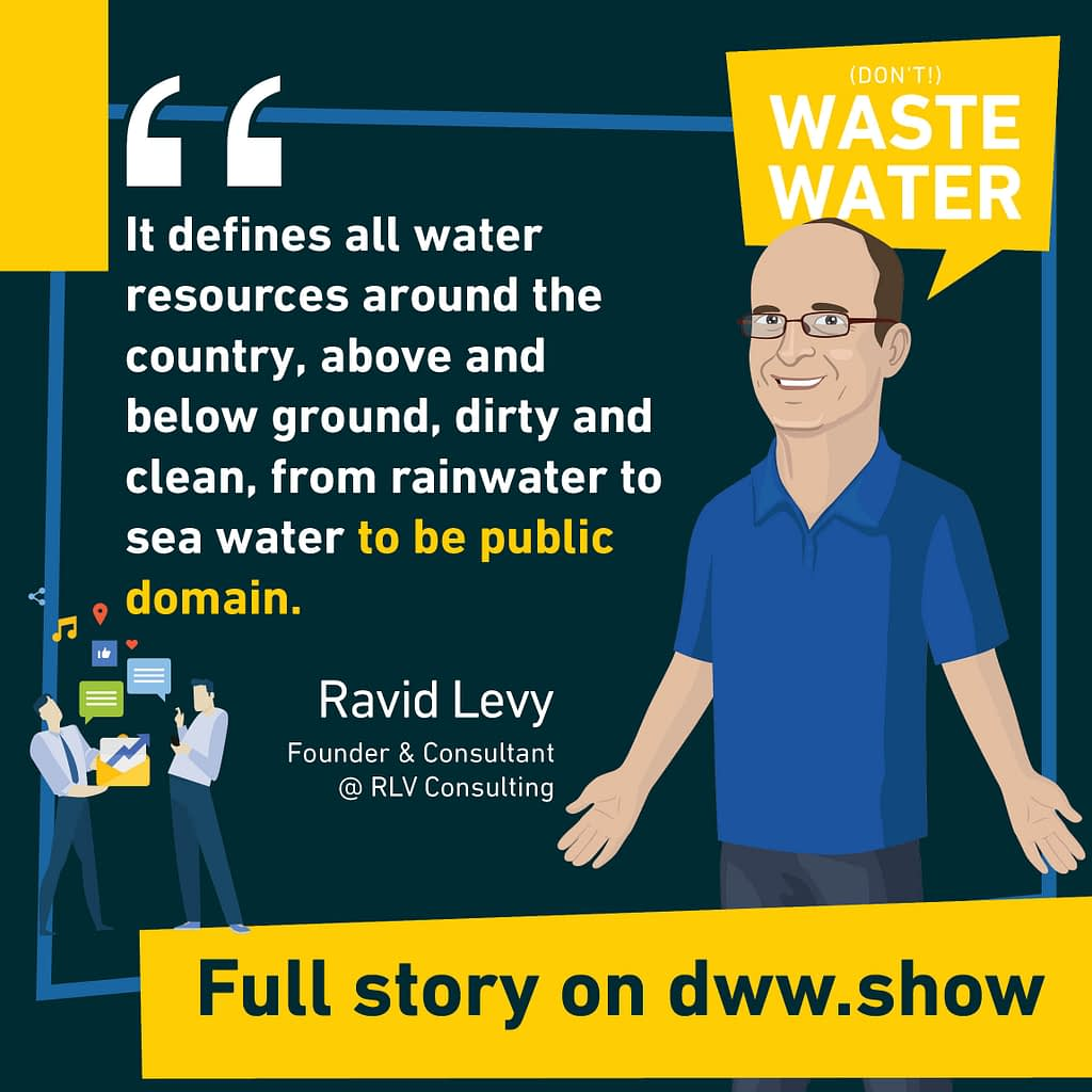 Israel's National Water Law defines all water resources around the country to be public domain.