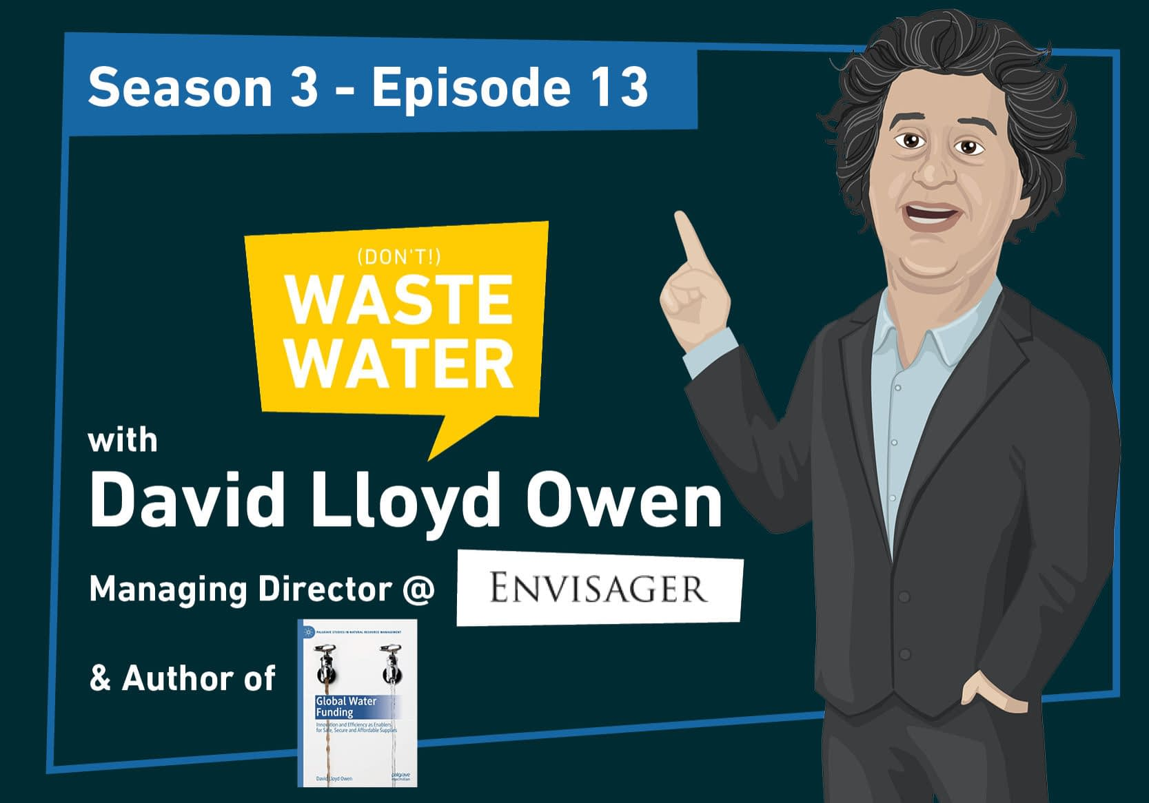 David Lloyd Owen - Guest of the Don't Waste Water podcast - SDG 6 - Global Water Funding