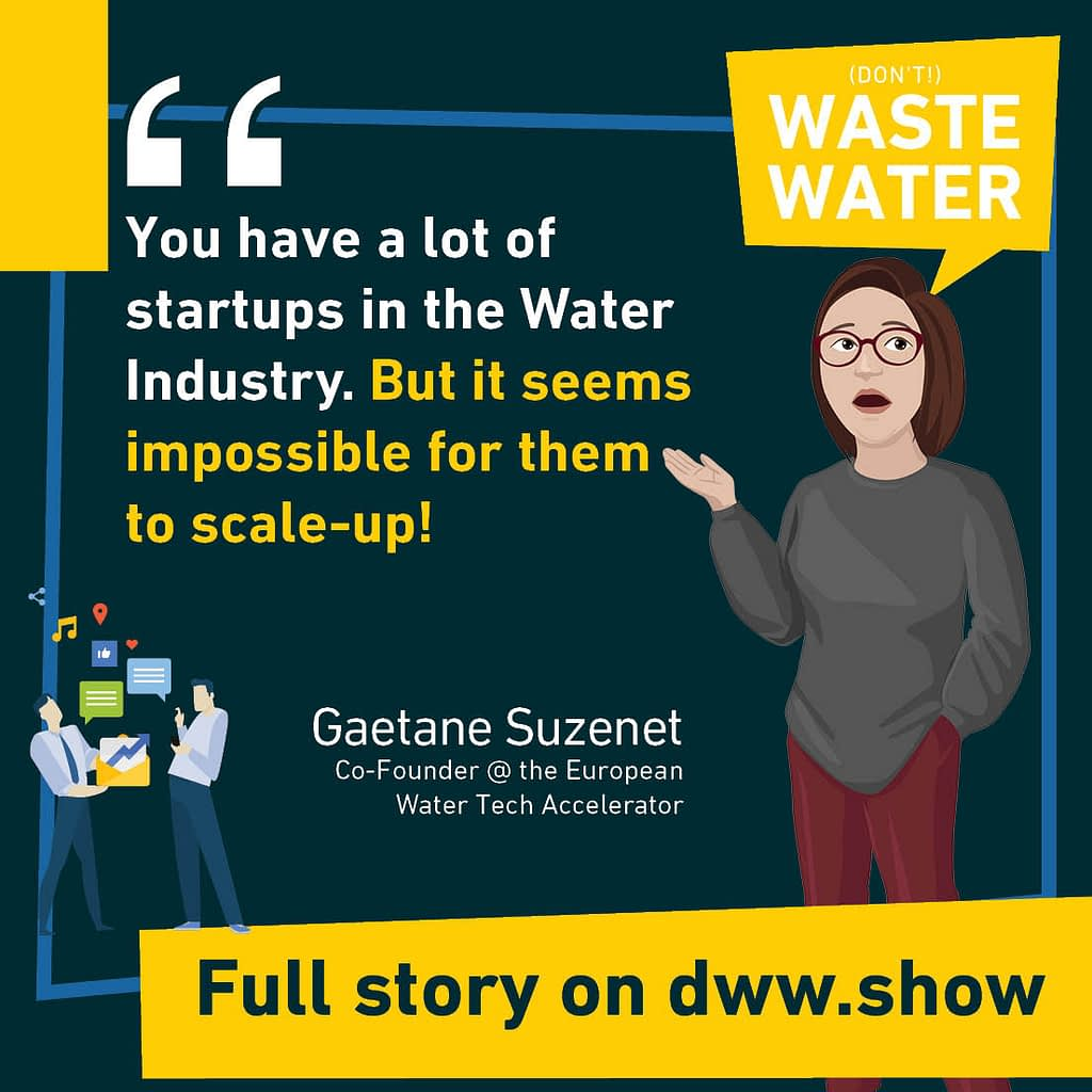 There are many startups in the Water Industry. But where are the scale-ups?