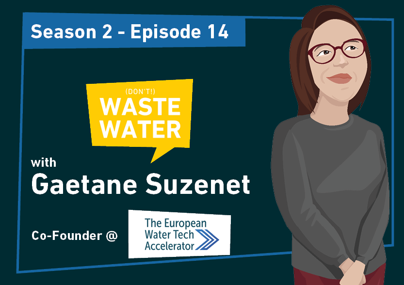 Gaetane Suzenet - Guest of the Don't Waste Water Podcast