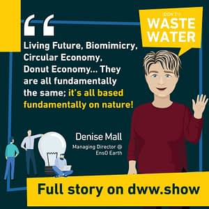 Living Future, Biomimicry, Circular Economy, Donut Economy: they are all fundamentally the same, based on nature, thinks Denise Mall from EnsO Earth.