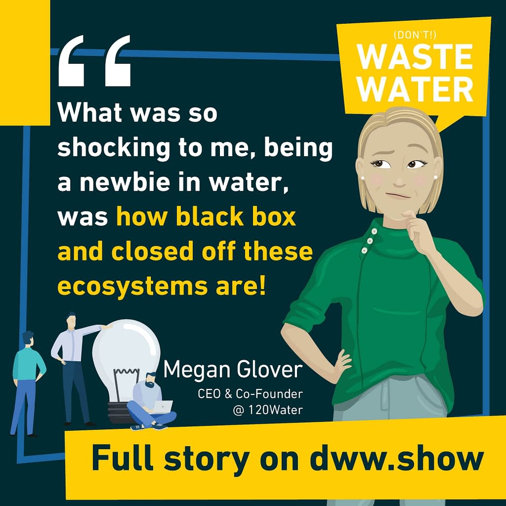 What was so shocking to me (Megan Casey Glover), being a newbie in water, was how black box and closed off these ecosystems are!