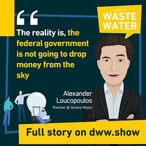 The US federal government won't drop money from the sky warns Alex Loucopoulos from Sciens Water