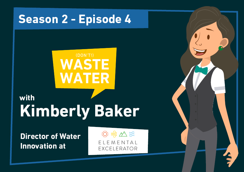 Kimberly Baker - Guest of the Don't Waste Water Podcast