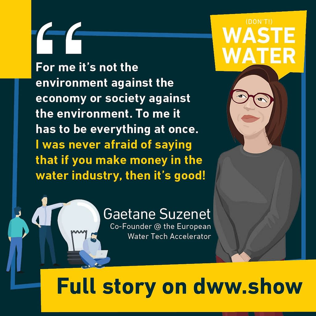 You can make money in the water industry. And you probably should! That's what Gaetane Suzenet defends with the European Water Tech Accelerator.
