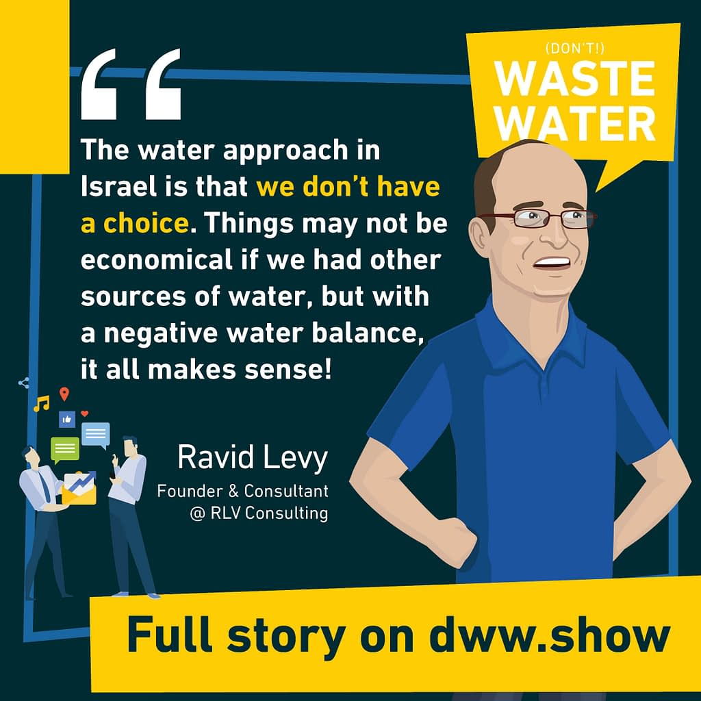 A negative water balance can be a chance. That's what drives Israel's water innovation, as they don't have a choice, as Ravid Levy explains.