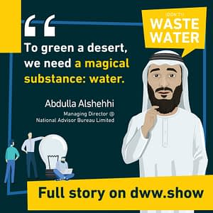 To green a desert you need a magical substance: Water, shares Abdulla Alshehhi.