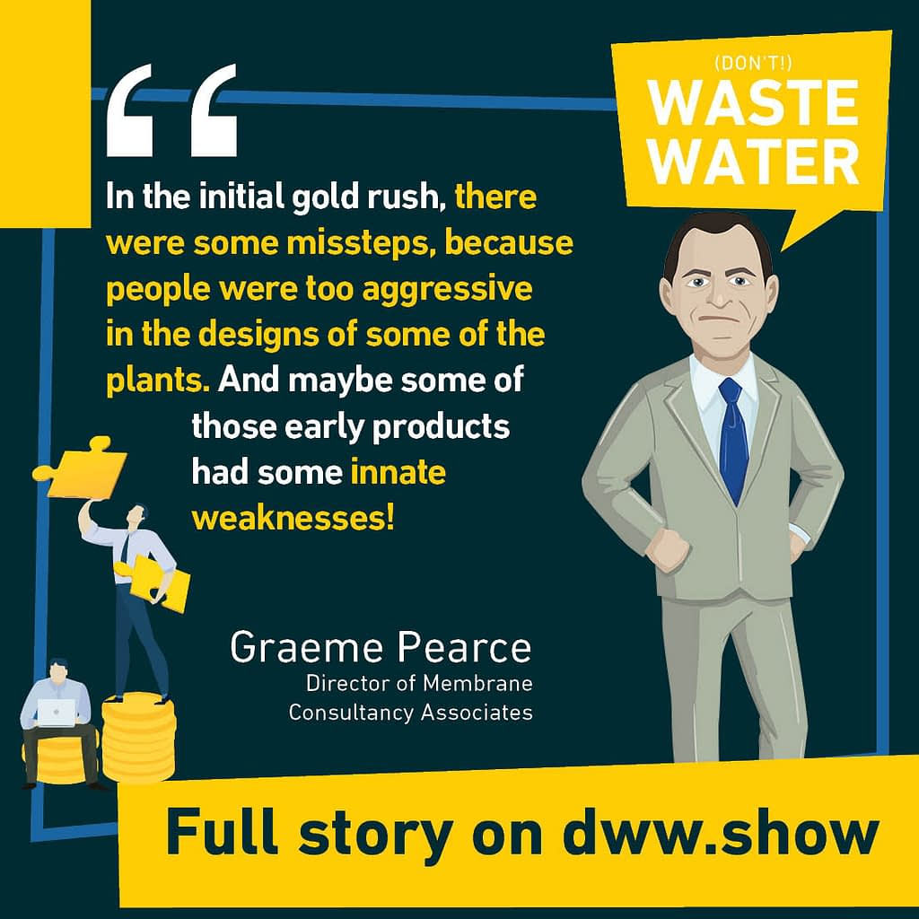 Extract from the don't waste water podcast interview on MBRs given by Graeme Pearce