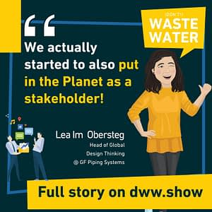 Lea Im Obersteg and her team at GF Piping Systems started putting the Planet as a Stakeholder