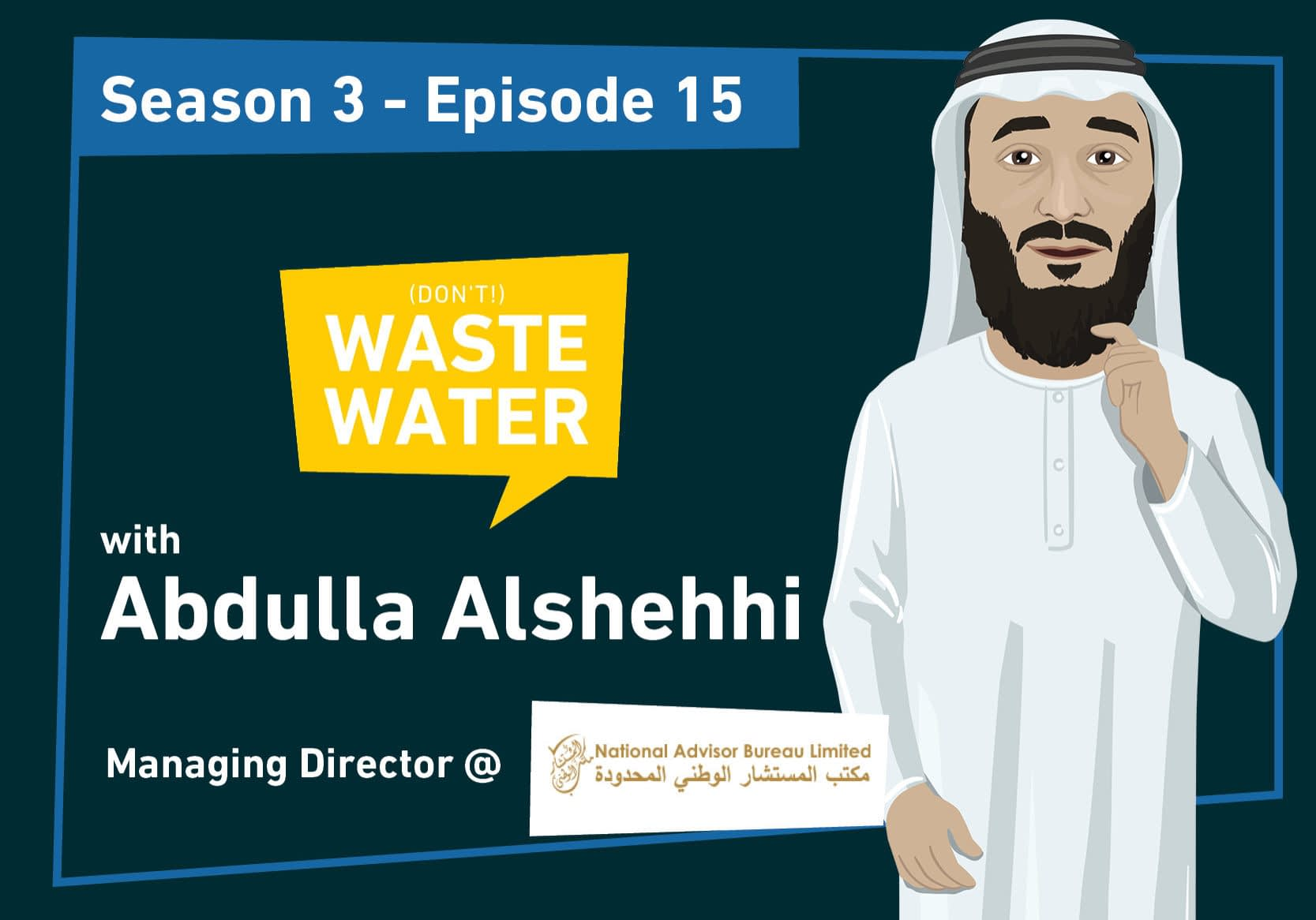 Abdulla Alshehhi - Guest of the Don't Waste Water podcast