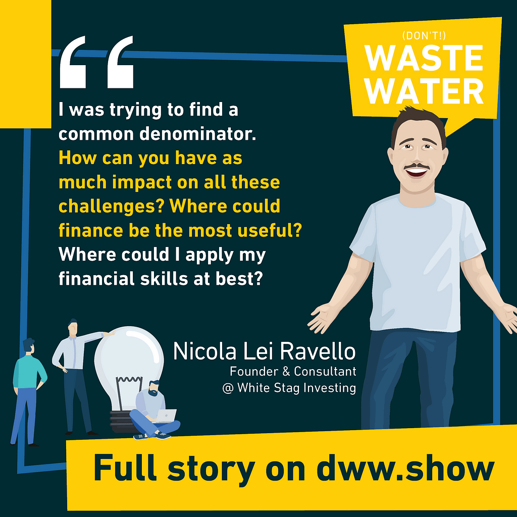How can finance have a significant impact on Water and Sustainable Challenges? Nicola Lei Ravello explains this.