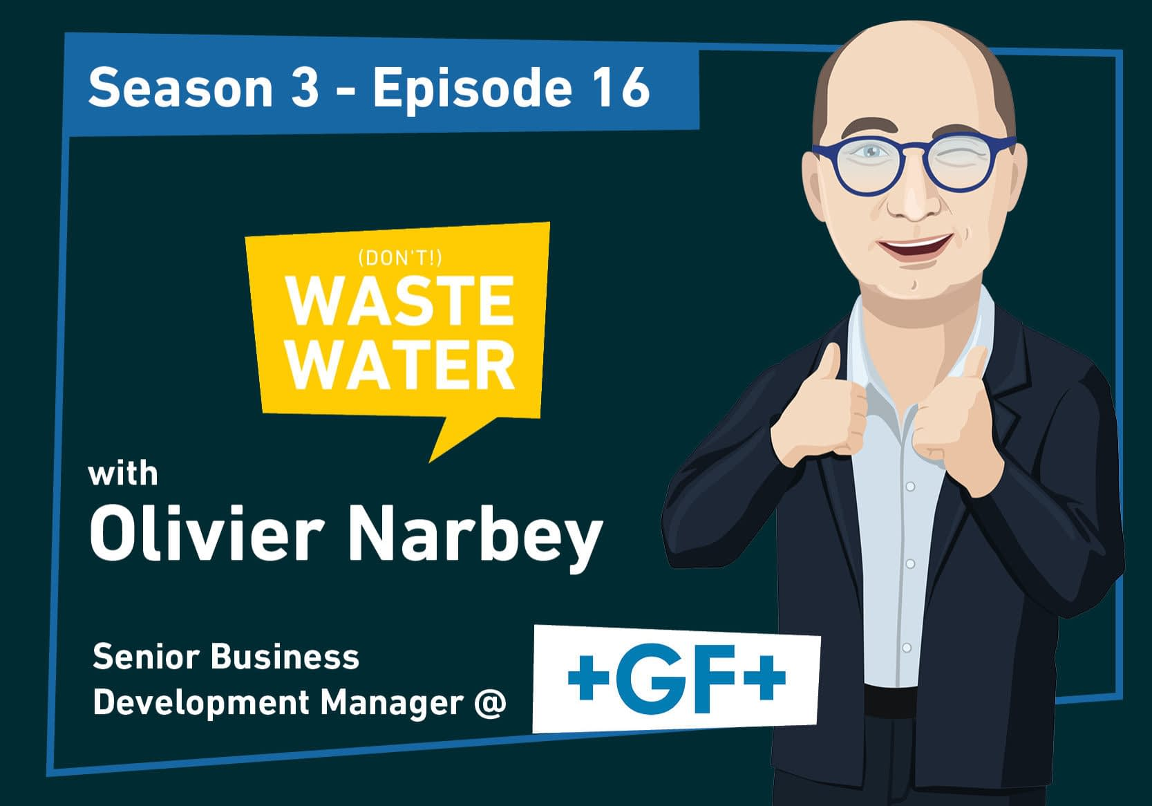 Olivier Narbey - Guest of the Don't Waste Water Podcast