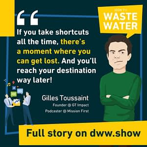 If you take growth shortcuts all the time you'll get lost, thinks Gilles Toussaint, the host of Mission First - Entrepreneurs for Future