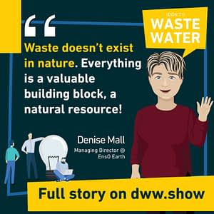 Waste doesn't exist in nature: that's where biomimicry kicks in, thinks Denise Mall from EnsO Earth