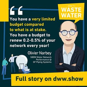 With limited budget you need to be clever: hence the incentive to increase water network performance, thinks Olivier Narbey from GF Piping Systems